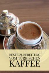 Türkischen Kaffee richtig zubereiten